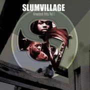 Slum Village Greatest Hits, Vol. 1