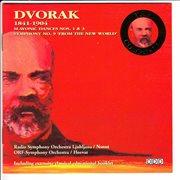"""Dvorak: Slavonic Dances Nos. 1 & 3, Symphony No.9 (from """"the New World"""")"""