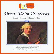 Bruch - Mozart - Paganini - Bach: Great Violin Concertos