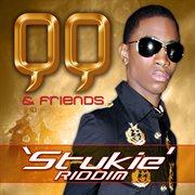 Qq & Friends - Stukie Riddim