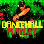 Dancehall Playlist Vol. 3