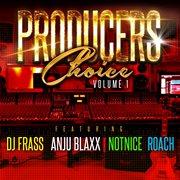 Producers choice vol.1 dj frass anju blaxx notnice roach cover image