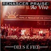 Renascer Praise 3 - Deus ̌ Fiel - Ao Vivo