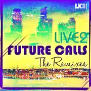 Future Calls (the Remixes)