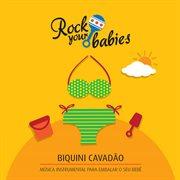 Biquini cavadão - música instrumental para embalar o seu bebê