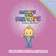Majors for Minors Volume 1 - Classical Music Nursery Rhymes