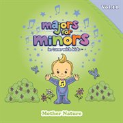 Majors for Minors Volume 11 - Mother Nature