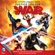 Justice League: War - Original Motion Picture Soundtrack