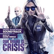 Our Brand Is Crisis: Original Motion Picture Soundtrack