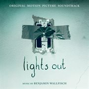 Lights Out: Original Motion Picture Soundtrack