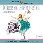 The Unsinkable Molly Brown: Original Motion Picture Soundtrack (deluxe Version)