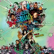 Suicide Squad: Original Motion Picture Score