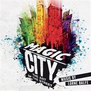 Magic City &#x2013%x; the Art of the Street