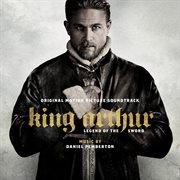 King Arthur: Legend of the Sword - Original Motion Picture Soundtrack