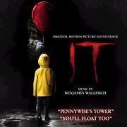 Pennywise's Tower / You'll Float Too (from It: Original Motion Picture Soundtrack)