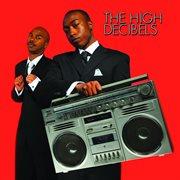 The High Decibels