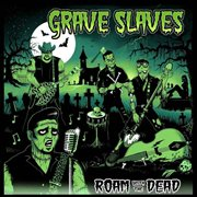 Roam With the Dead