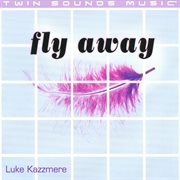 Fly Away - Pop & Club Mixes