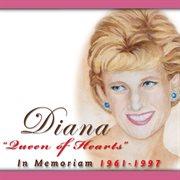 "Diana ""queen of hearts"" in memoriam 1961-1997 cover image"