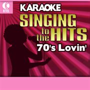 Karaoke: 70's Lovin' - Singing to the Hits