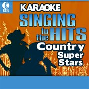 Karaoke: Country Super Stars - Singing to the Hits
