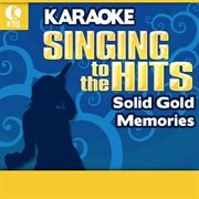 Karaoke: Solid Gold Memories - Singing to the Hits