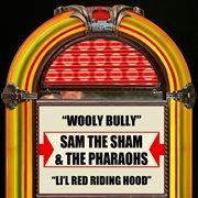 Wooly Bully / Li'l Red Riding Hood