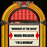 Midnight at the Oasis / I'm A Woman
