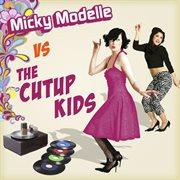 Micky Modelle Vs. Cutup Kids