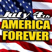 July 4th - America Forever