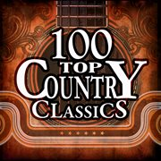 100 top country classics cover image