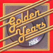Golden Years - 1955