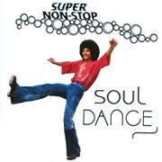 Super Non-stop Soul Dance