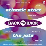 Back to Back - Atlantic Starr & the Jets