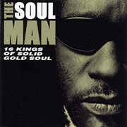 The Soul Man: 16 Kings of Solid Gold Soul