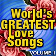 World's Greatest Love Songs - Vol. 1