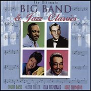 The Ultimate Big Band & Jazz Classics