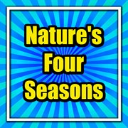 Nature's Four Seasons