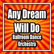 Any Dream Will Do - Ballroom Dance Orchestra