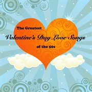The Greatest Valentine's Day Love Songs of the 50's