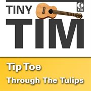 Tip Toe Throught the Tulips