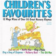 Children's favourites - 12 mega mixes of over 50 great nursery rhymes cover image