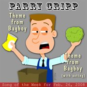 Theme From Bagboy: Parry Gripp Song of the Week for February 26, 2008 - Single