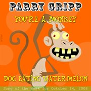 You're A Monkey: Parry Gripp Song of the Week for November 4, 2008 - Single