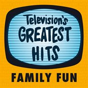 Television's Greatest Hits - Family Fun - Ep