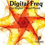 Get Higher / Head Phonk