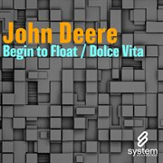 Begin to Float / Dolce Vita