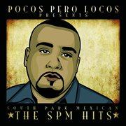 Pocos Pero Locos Presents the Spm Hits