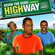 Devin the dude presents: highway soundtrack cover image
