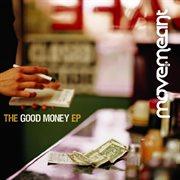 The Good Money Ep